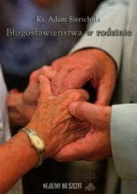 Błogosławieństwa w rodzinie - okładka książki
