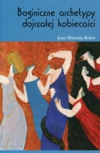 Boginiczne archetypy dojrzałej - okładka książki