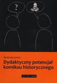 Dydaktyczny potencjał komiksu historycznego - okładka książki