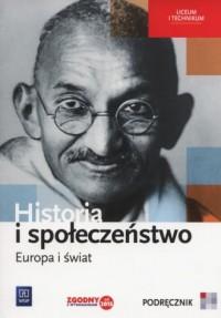 Historia i społeczeństwo. Europa i świat Podręcznik. Liceum i technikum - okładka podręcznika