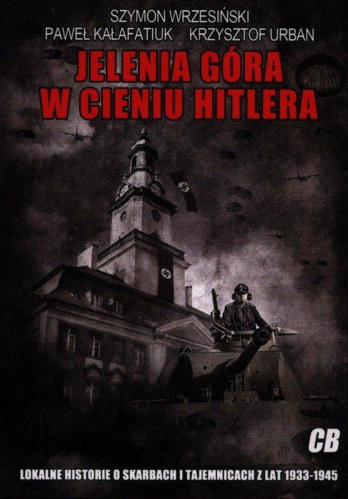 Jelenia Góra w cieniu Hitlera - okładka książki