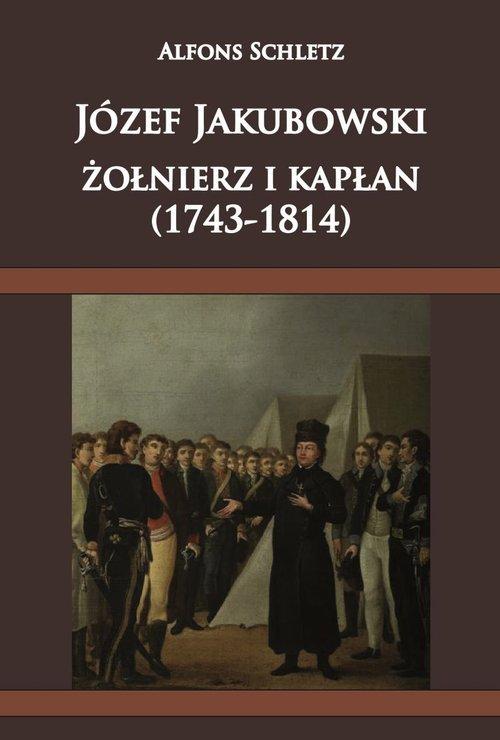 Józef Jakubowski żołnierz i kapłan - okładka książki