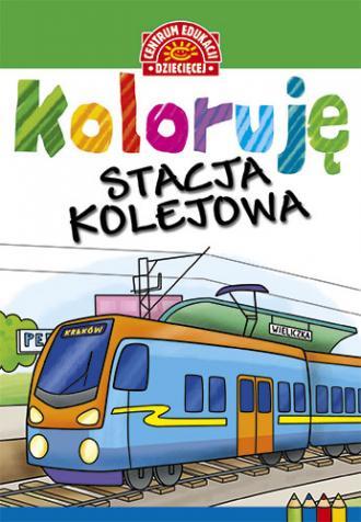 Koloruję. Stacja kolejowa - okładka książki