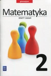 Matematyka. Klasa 2. Gimnazjum. Zeszyt zadań - okładka podręcznika
