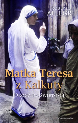 Matka Teresa z Kalkuty. Droga do - okładka książki