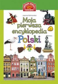 Moja pierwsza encyklopedia Polski - okładka książki