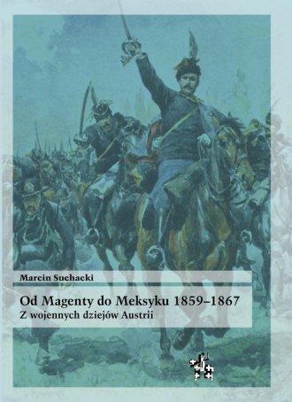Od Magenty do Meksyku 1859-1867. - okładka książki