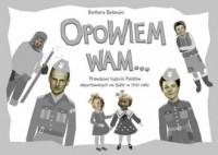 Opowiem Wam... Prawdziwa historia Polaków deportowanych na Sybir w 1940 roku - okładka książki