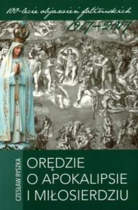Orędzie o Apokalipsie i Miłosierdziu - okładka książki