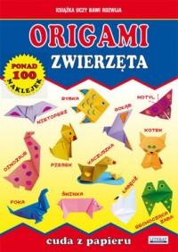 Origami. Zwierzęta. Cuda z papieru - okładka książki