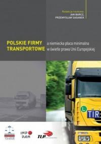 Polskie firmy transportowe a niemiecka płaca minimalna w świetle prawa Unii Europejskiej - okładka książki