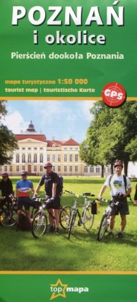 Poznań i okolice mapa turystyczna (skala 1:50 000). Pierścień dookoła Poznania - okładka książki