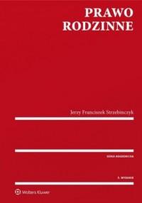 Prawo rodzinne - Jerzy F. Strzebinczyk - okładka książki