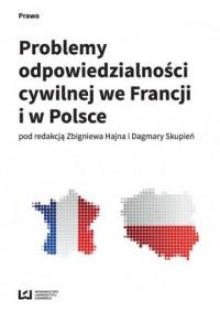 Problemy odpowiedzialności cywilnej we Francji i w Polsce - okładka książki
