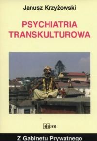 Psychiatria transkulturowa - okładka książki