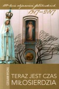 Teraz jest czas Miłosierdzia - okładka książki