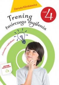 Trening twórczego myślenia cz. 4 - okładka książki