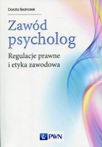 Zawód psycholog. Regulacje prawne i etyka zawodowa - okładka książki