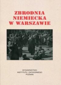 Zbrodnia Niemiecka w Warszawie - okładka książki