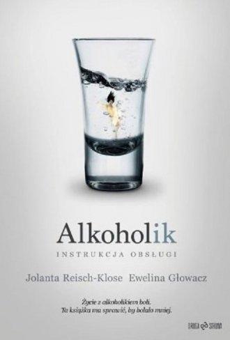 Alkoholik. Instrukcja obsługi - okładka książki
