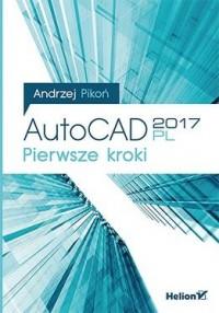 AutoCAD 2017 PL. Pierwsze kroki - okładka książki