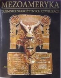 Aztekowie cz. 2. Tajemnice Starożytnych Cywilizacji. Tom 51 - okładka książki