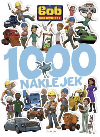 Bob Budowniczy. 1000 naklejek - okładka książki