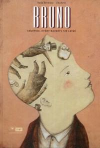 Bruno. Chłopiec, który nauczył się latać - okładka książki