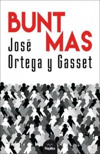 Bunt mas - José Ortega y Gasset - okładka książki