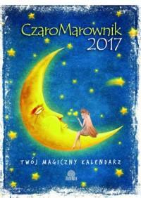 CzaroMarownik 2017. Twój Magiczny Kalendarz - okładka książki