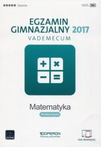 Egzamin gimnazjalny 2017. Matematyka. - okładka podręcznika