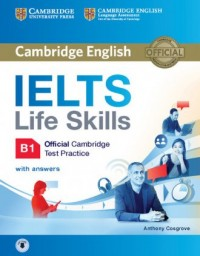 IELTS Life Skills Official Cambridge Test Practice B1 Students Book with Answers and Audio - okładka podręcznika