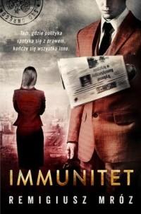 Immunitet - Remigiusz Mróz - okładka książki