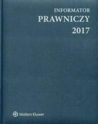 Informator Prawniczy 2017 (A4 szary) - okładka książki