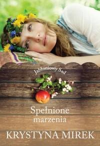 Jabłoniowy Sad. Spełnione marzenia - okładka książki