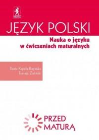 Język polski. Nauka o języku w ćwiczeniach maturalnych. Zdam maturę - okładka podręcznika