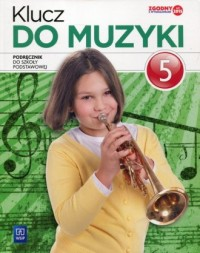 Klucz do muzyki 5. Szkoła podstawowa. Podręcznik wieloletni - okładka podręcznika