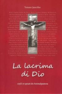 La lacrima di Dio czyli 77 pytań do animalpastora - okładka książki