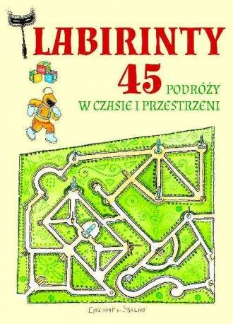 Labirynty. 45 podróży w czasie - okładka książki