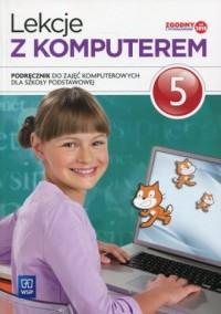 Lekcje z komputerem 5. Szkoła podstawowa. Podręcznik wieloletni - okładka podręcznika
