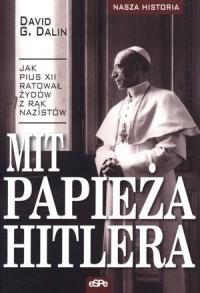 Mit papieża Hitlera. Jak Pius XII ratował Żydów z rąk nazistów - okładka książki