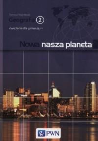 Nowa Nasza Planeta 2. Gimnazjum. - okładka podręcznika