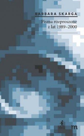 Pisma rozproszone z lat 1989-2000 - okładka książki