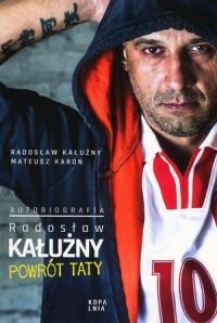 Radosław Kałużny. Powrót Taty. Autobiografia - okładka książki