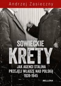 Sowieckie krety. Wywiad ZSRR w Polskim Państwie Podziemnym - okładka książki