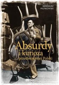 Absurdy i kurioza przedwojennej - okładka książki