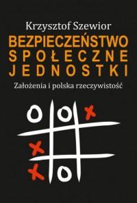 Bezpieczeństwo społeczne jednostki. - okładka książki