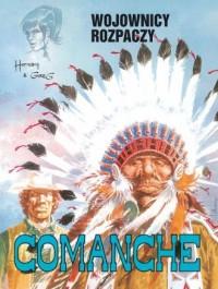 Comanche 2. Wojownicy rozpaczy - okładka książki