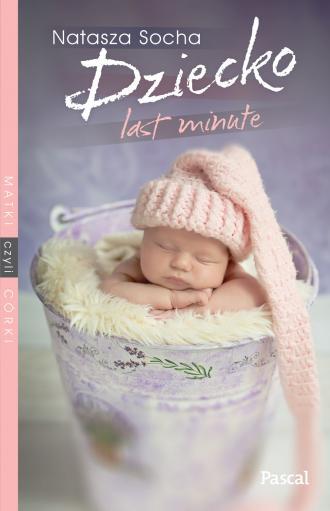 Dziecko Last Minute - okładka książki