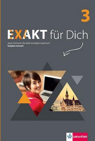 Exakt fur Dich 3. Książka ćwiczeń - okładka podręcznika